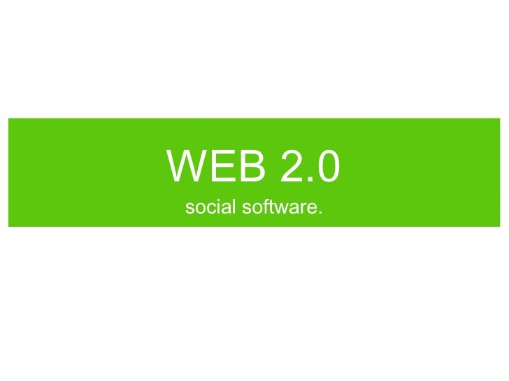 WEB 2.0 <ul><li>social software. </li></ul>