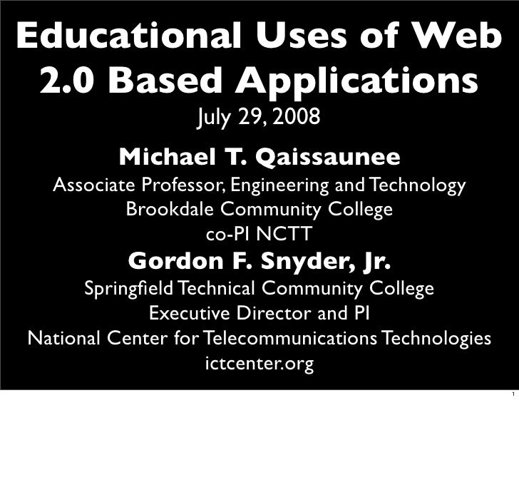 Educational Uses of Web  2.0 Based Applications                   July 29, 2008          Michael T. Qaissaunee   Associate...