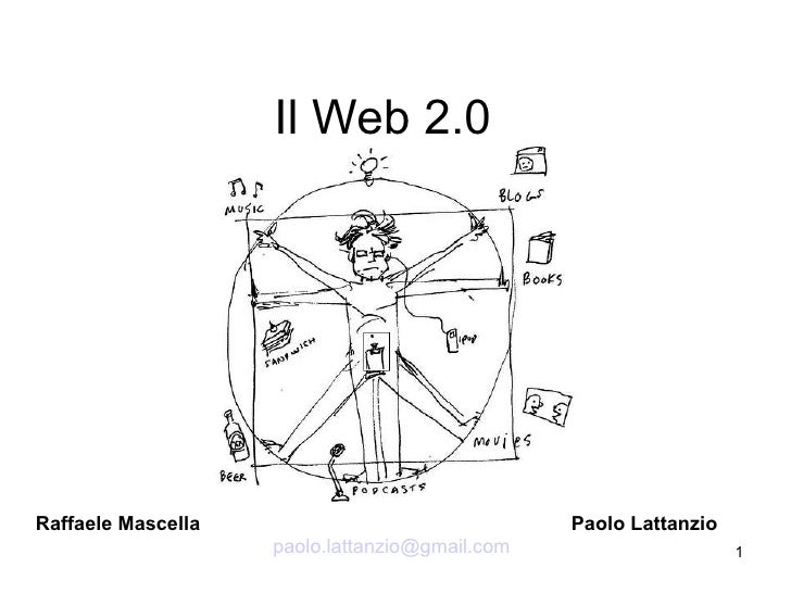 Il Web 2.0     Raffaele Mascella                               Paolo Lattanzio                     paolo.lattanzio@gmail.c...
