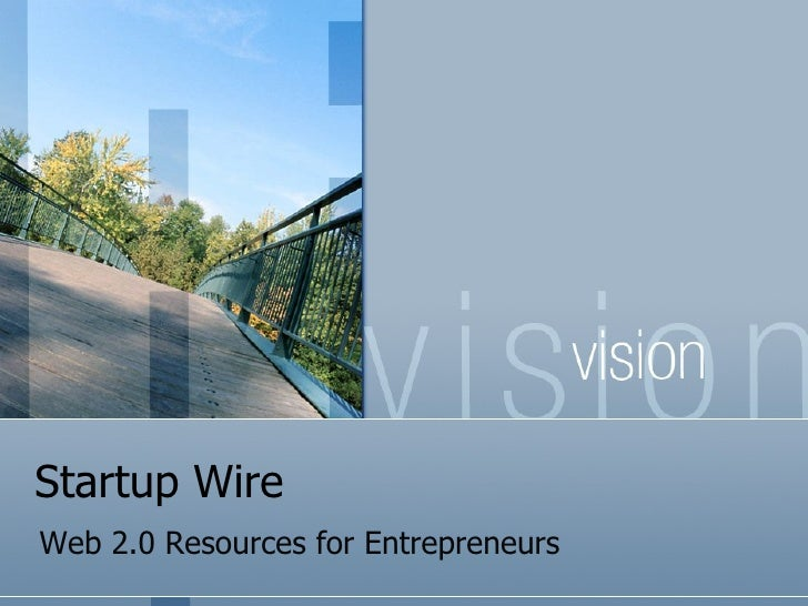 Startup Wire Web 2.0 Resources for Entrepreneurs