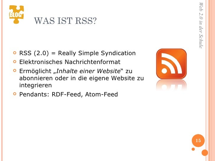 WAS IST RSS? <ul><li>RSS (2.0) = Really Simple Syndication </li></ul><ul><li>Elektronisches Nachrichtenformat </li></ul><u...
