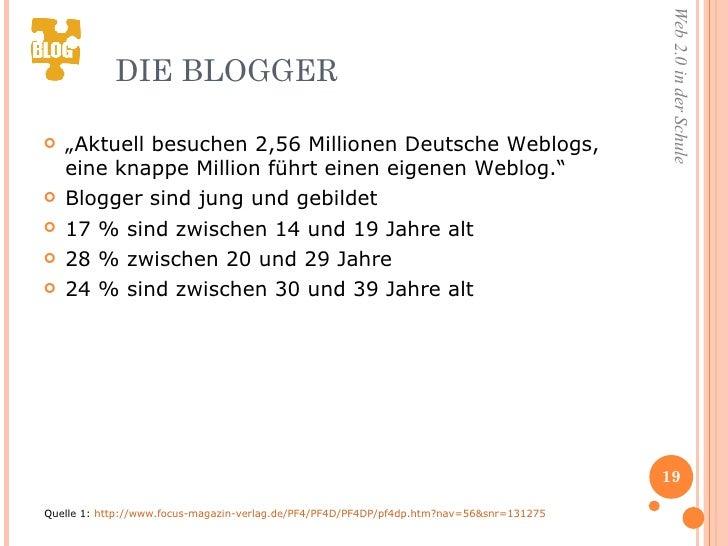"""DIE BLOGGER <ul><li>"""" Aktuell besuchen 2,56 Millionen Deutsche Weblogs, eine knappe Million führt einen eigenen Weblog."""" <..."""