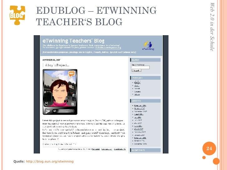 EDUBLOG – ETWINNING TEACHER'S BLOG <ul><li>Quelle:  http://blog.eun.org/etwinning </li></ul>