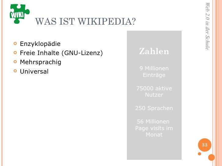 WAS IST WIKIPEDIA? <ul><li>Enzyklopädie  </li></ul><ul><li>Freie Inhalte (GNU-Lizenz) </li></ul><ul><li>Mehrsprachig </li>...