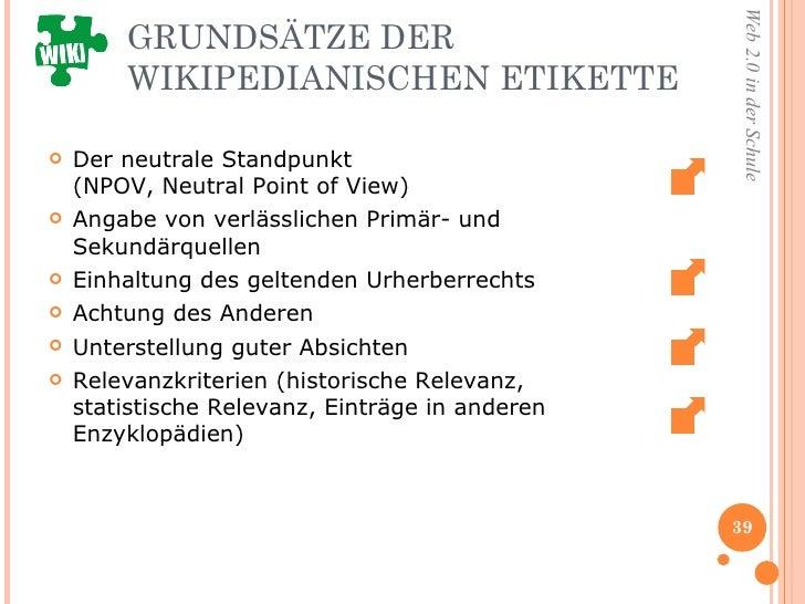 GRUNDSÄTZE DER WIKIPEDIANISCHEN ETIKETTE <ul><li>Der neutrale Standpunkt  (NPOV, Neutral Point of View)  </li></ul><ul><li...