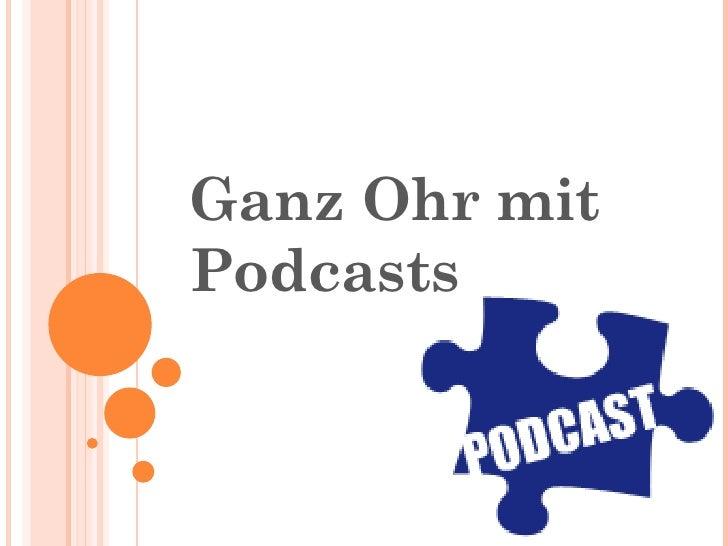 Ganz Ohr mit  Podcasts