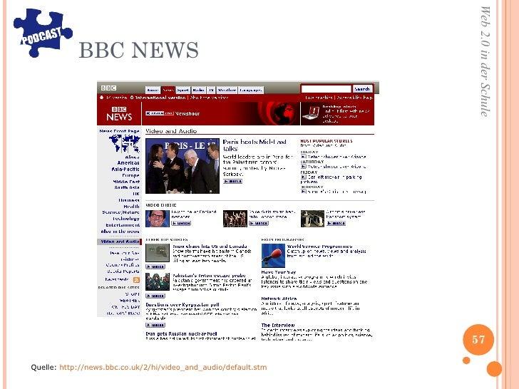 BBC NEWS <ul><li>Quelle:  http://news.bbc.co.uk/2/hi/video_and_audio/default.stm </li></ul>