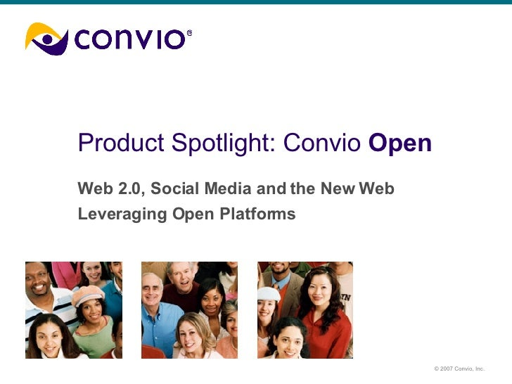 Product Spotlight: Convio  Open Web 2.0, Social Media and the New Web Leveraging Open Platforms