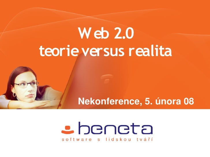 W eb 2.0 teorie versus realita         Nekonference, 5. února 08