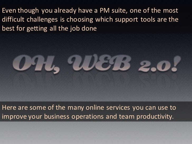 Even though you already have a PM suite, one of the most difficult challenges is choosing which support tools are the best...