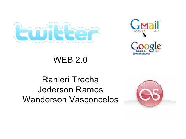 &          WEB 2.0     Ranieri Trecha   Jederson Ramos Wanderson Vasconcelos