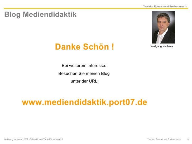 Blog Mediendidaktik Wolfgang Neuhaus, 2007, Online-Round-Table E-Learning 2.0  Yeelab - Educational Environments  Danke Sc...