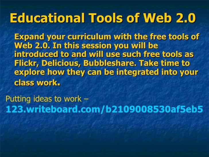 Educational Tools of Web 2.0 Expand your curriculum with the free tools of Web 2.0. In this session you will be introduced...