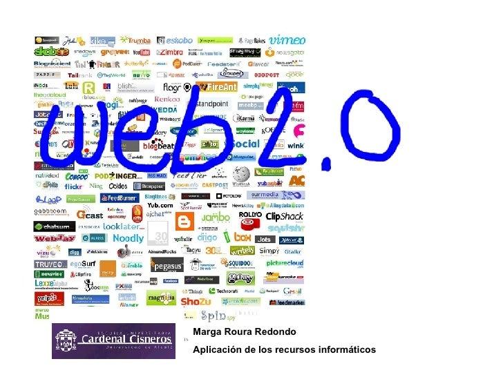 Marga Roura Redondo Aplicación de los recursos informáticos