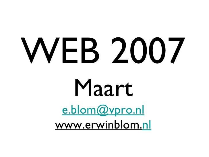 WEB 2007 Maart [email_address] www.erwinblom. nl