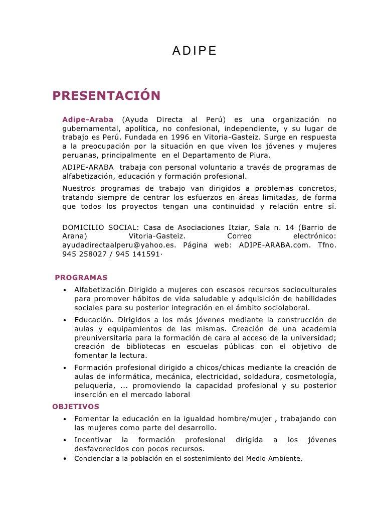 ADIPE   PRESENTACIÓN  Adipe-Araba (Ayuda Directa al Perú) es una organización no  gubernamental, apolítica, no confesional...