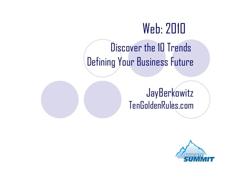 Web: 2010   Discover the 10 Trends  Defining Your Business Future JayBerkowitz TenGoldenRules.com