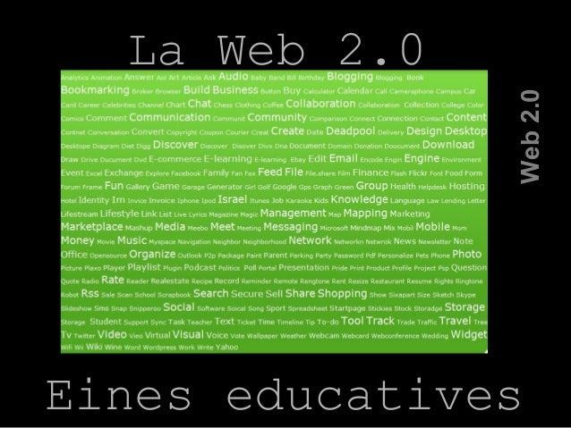 La Web 2.0 Web2.0 Eines educatives
