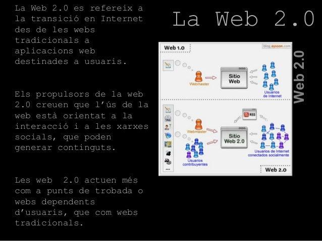 La Web 2.0 es refereix a la transició en Internet des de les webs tradicionals a aplicacions web destinades a usuaris. Els...