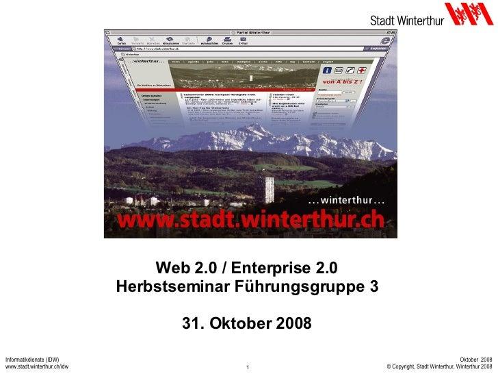 Web 2.0 / Enterprise 2.0 Herbstseminar Führungsgruppe 3   31. Oktober 2008