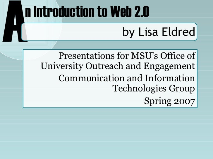by Lisa Eldred Presentations for MSU's Office of University Outreach and Engagement Communication and Information Technolo...