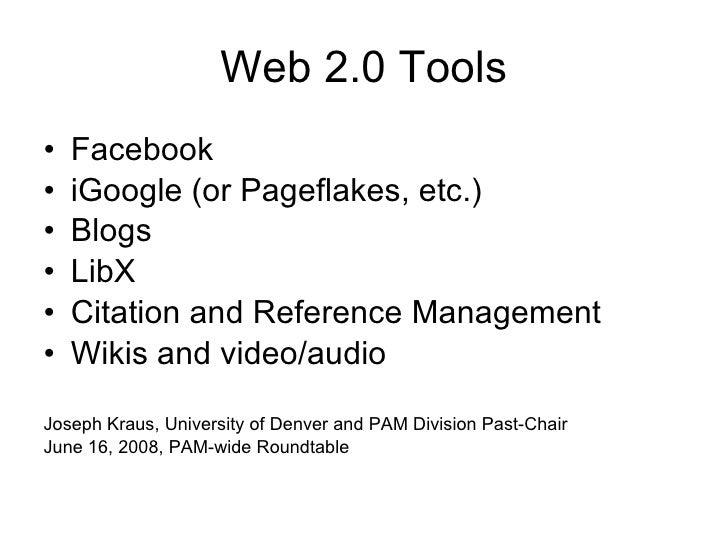 Web 2.0 Tools <ul><li>Facebook </li></ul><ul><li>iGoogle (or Pageflakes, etc.) </li></ul><ul><li>Blogs </li></ul><ul><li>L...