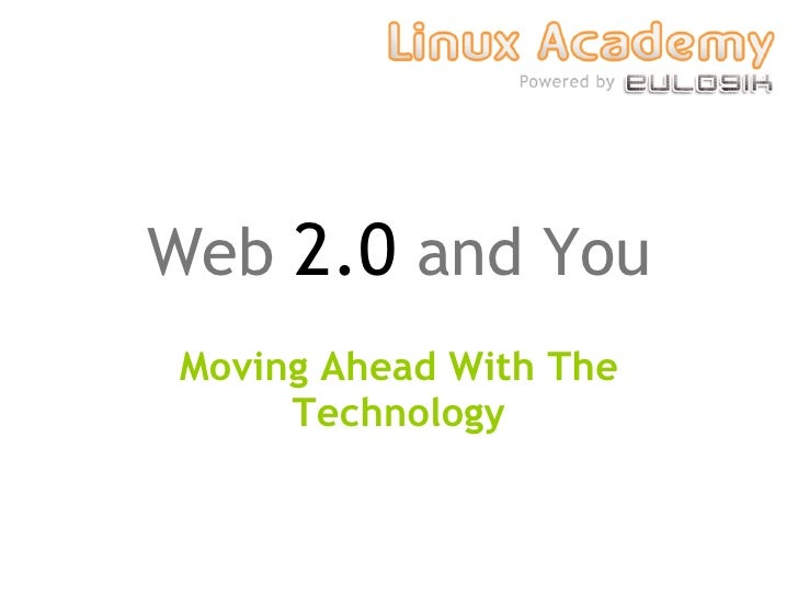 Web  2.0  and You Moving Ahead With The Technology