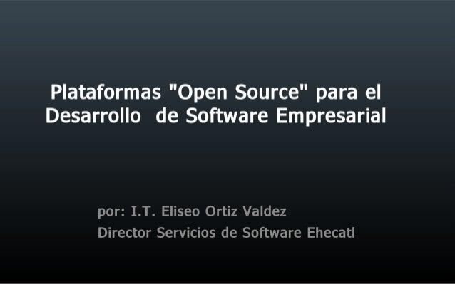 """Plataformas """"Open Source"""" para el desarrollo de Software Empresarial"""