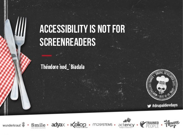 Accessibility is not for screenreaders Théodore'nod_'Biadala