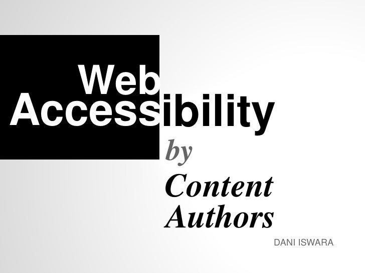 Access by Web Content Authors DANI ISWARA ibility