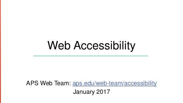 Web Accessibility APS Web Team: aps.edu/web-team/accessibility January 2017