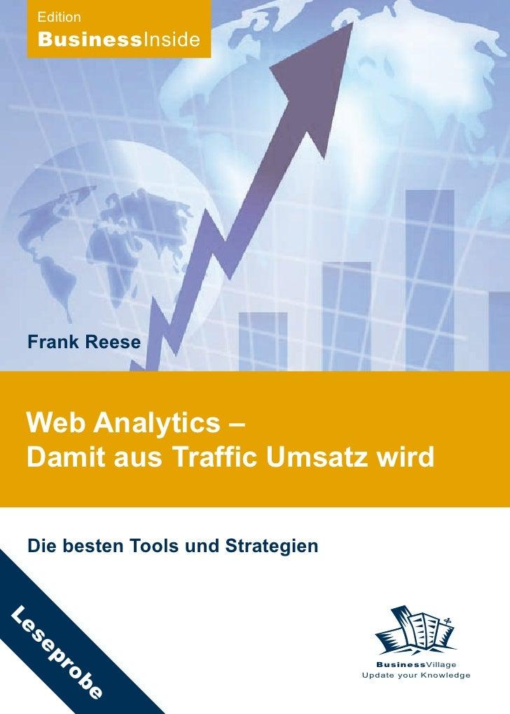 Edition   BusinessInside      Frank Reese     Web Analytics –  Damit aus Traffic Umsatz wird   Die besten Tools und Strate...
