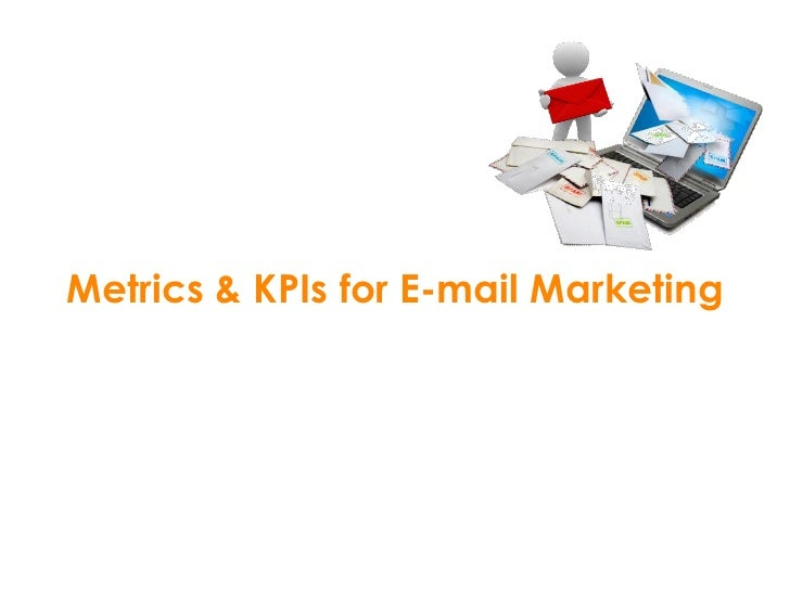 Metrics & KPIs for E-mail Marketing - 1  •   Email List Size 寄件清單       – Net Sent =寄件清單-hard bounce-opt-outs(取消訂閱)  •   N...