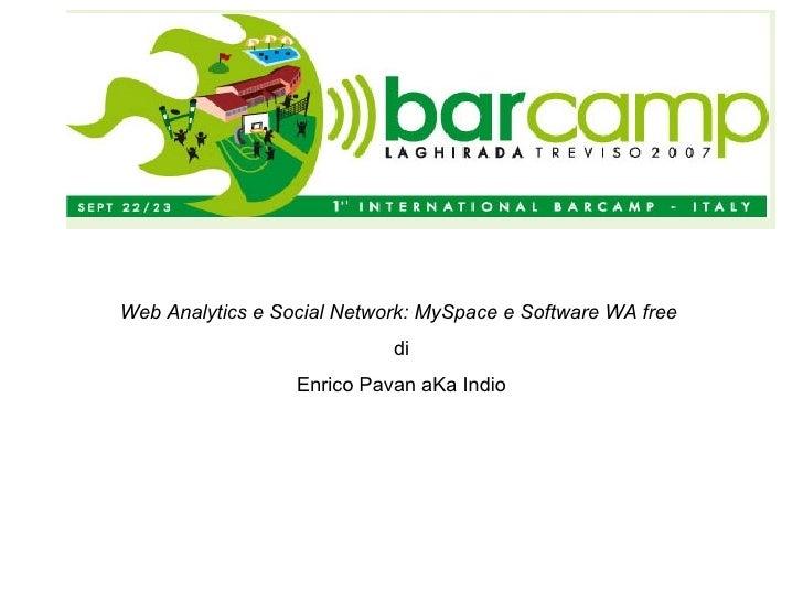 Web Analytics e Social Network: MySpace e Software WA free   di Enrico Pavan aKa Indio
