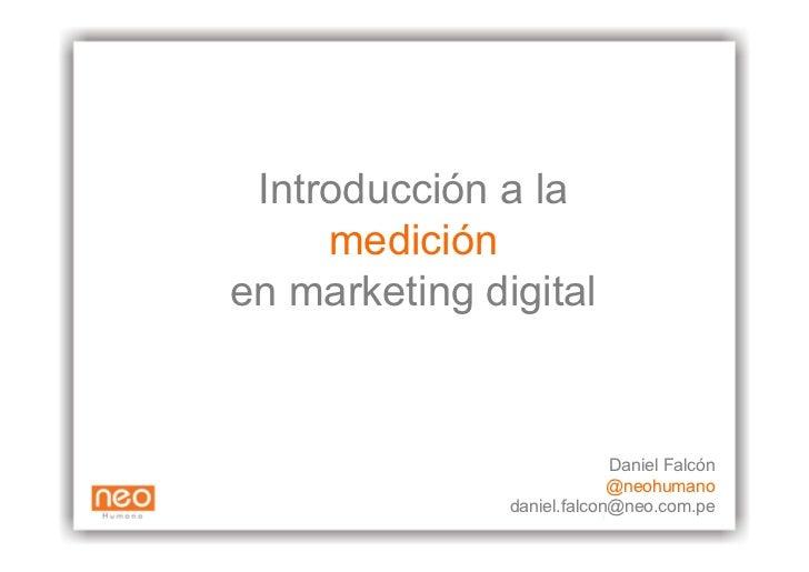 Introducción a la      medición en marketing digital                               Daniel Falcón                          ...