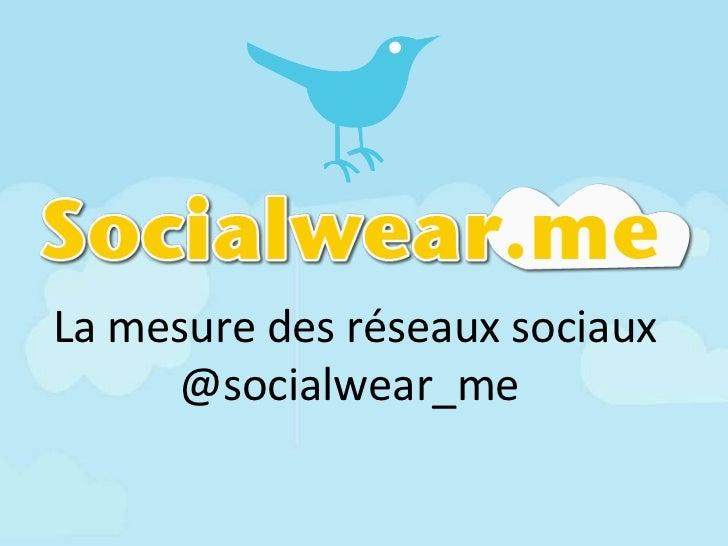La mesure des réseaux sociaux @socialwear_me