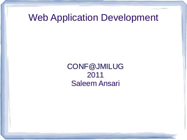 Web Application Development  CONF@JMILUG 2011 Saleem Ansari