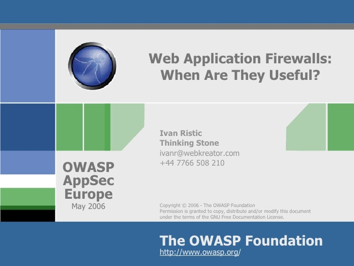 Web Application Firewalls:              When Are They Useful?                 Ivan Ristic              Thinking Stone     ...