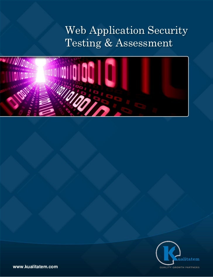 Web Application Security                     Testing & Assessmentwww.kualitatem.com