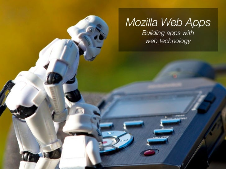 Mozilla Web Apps   Building apps with    web technology