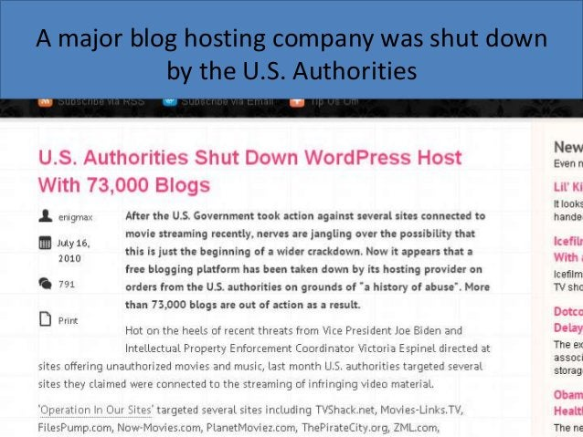A major blog hosting company was shut down by the U.S. Authorities