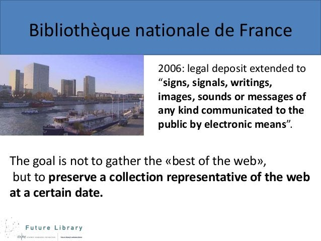 """Bibliothèque nationale de France 2006: legal deposit extended to """"signs, signals, writings, images, sounds or messages of ..."""