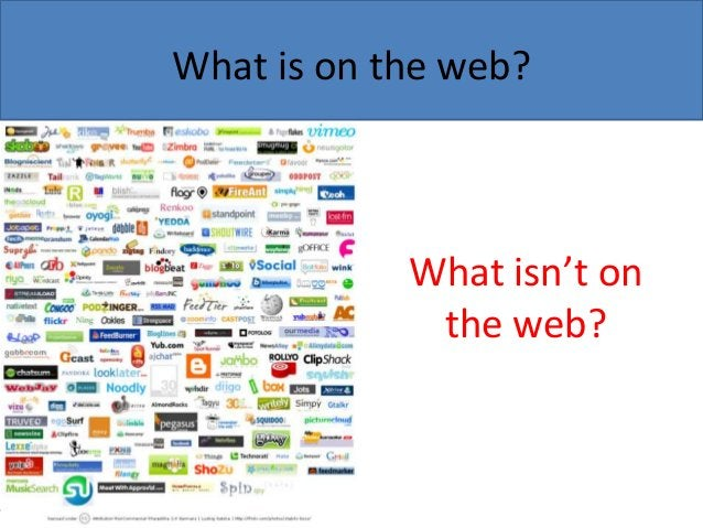 What is on the web?  What isn't on the web?