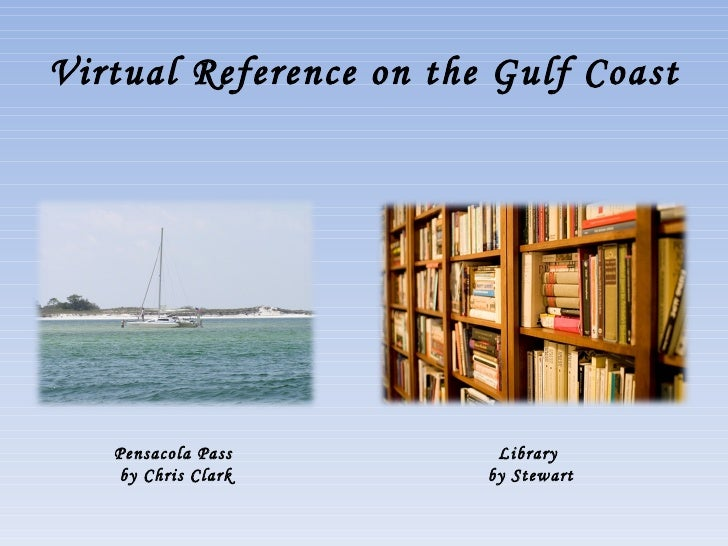 Virtual Reference on the Gulf Coast Pensacola Pass  by Chris Clark Library  by Stewart