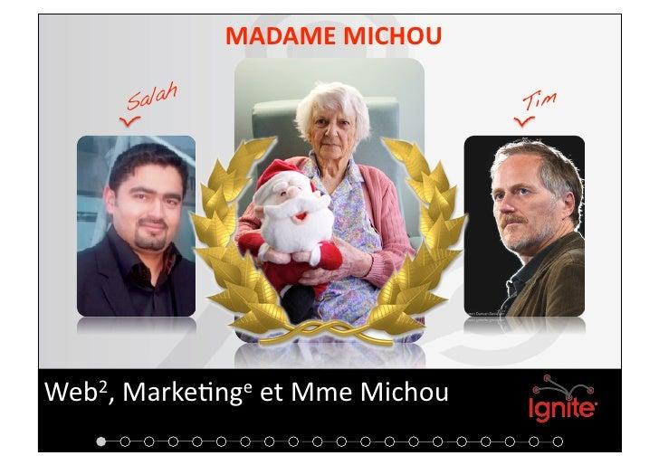 MADAMEMICHOU     Web2,Marke+ngeetMmeMichou