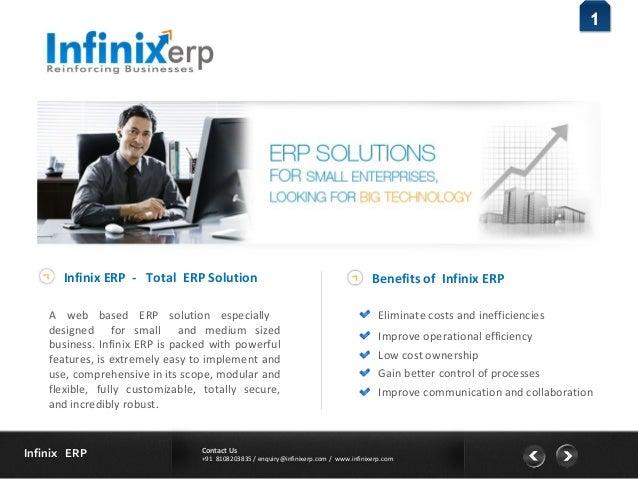 Contact Us  +91 8108203835 / enquiry@infinixerp.com / www.infinixerp.com Infinix ERP  1  Infinix ERP - Total ERP Solution ...