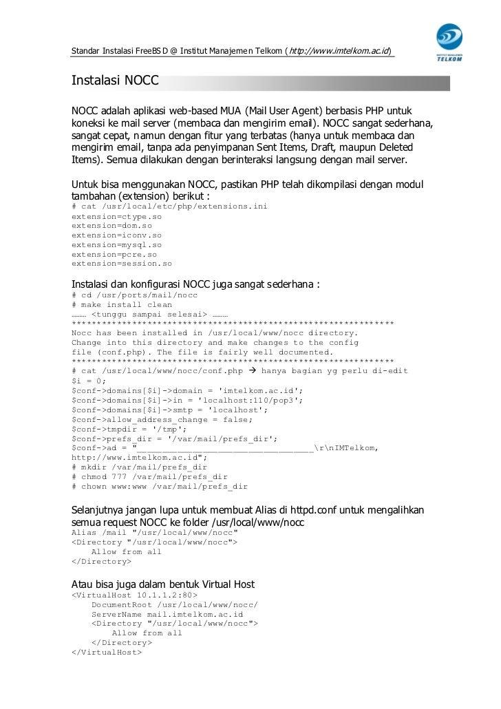 Standar Instalasi FreeBS D @ Institut Manajemen Telkom ( http://www.imtelkom.ac.id)Instalasi NOCCNOCC adalah aplikasi web-...