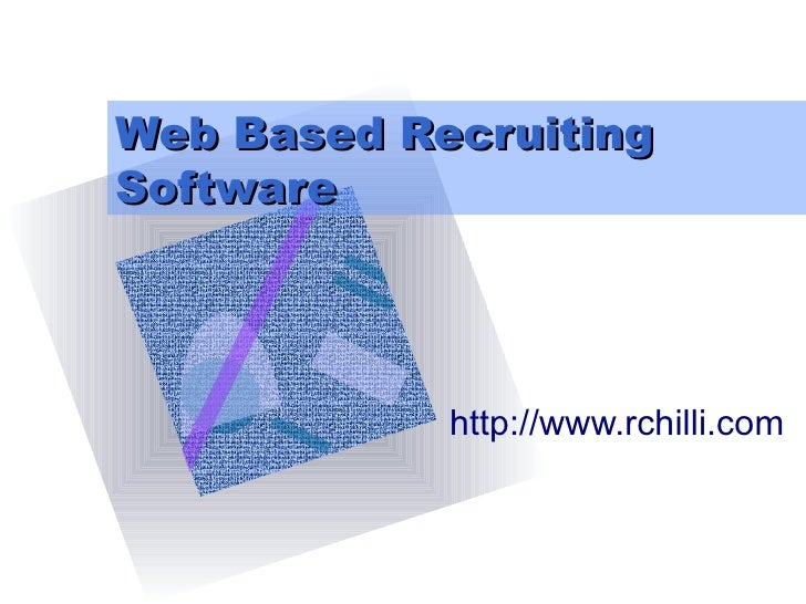 Web Based Recruiting Software http://www.rchilli.com