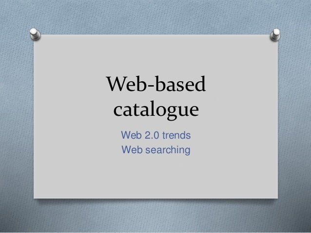 Web-based  catalogue  Web 2.0 trends  Web searching