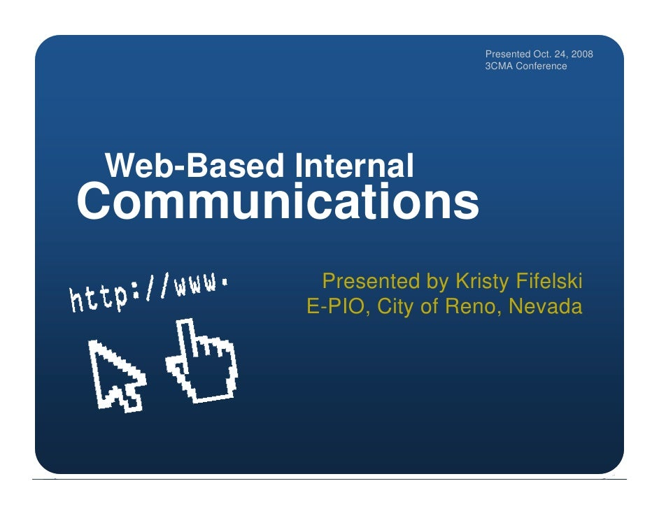 Presented Oct. 24, 2008                              3CMA Conference     Web-Based Internal Communications             Pre...